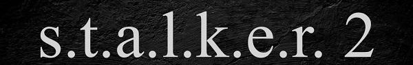 S.T.A.L.K.E.R. 2 download
